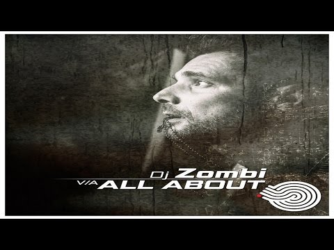 DJ Zombi - All About [Full Album] ᴴᴰ
