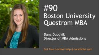 Boston University Questrom MBA Admissions Interview with Dana Dubovik - Touch MBA