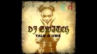 Dj Switch - Uwa