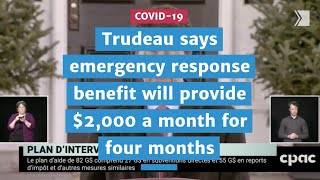 Trudeau says emergency response benefit will provide $2,000 a month for four months | COVID-19