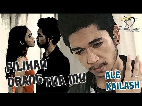 ALE KAILASH - PILIHAN ORANG TUA MU - Official Lyrics Video By Halohei  #Sedih #Banget #Cinta