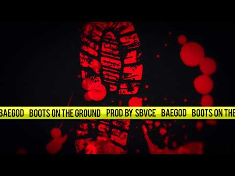 Baegod - Boots On The Ground (Prod By Sbvce)
