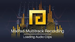 MixPad Audio Mixing Software | Introduction to Loading Audio Clips