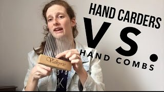 Hand Carders VS Wool Combs