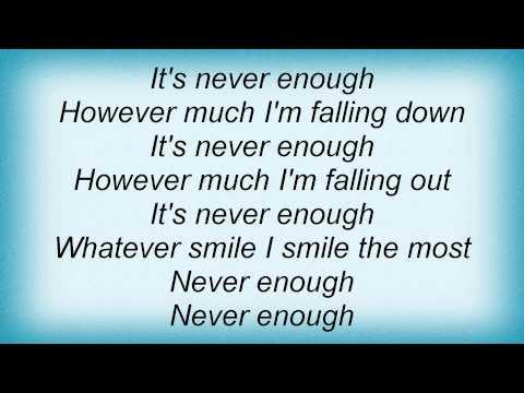 Cure - Never Enough Lyrics