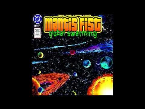 Mantis Fist - Global Swarming