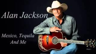 "Video Alan Jackson ~  ""Mexico, Tequila And Me"" (Lyrics in description)(HD) download MP3, 3GP, MP4, WEBM, AVI, FLV Juli 2018"