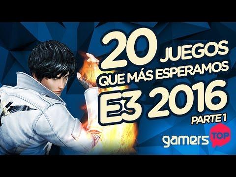 Gamers TOP - 20 juegos que esperamos de E32016 Parte 1