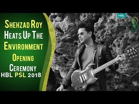 Shehzad Roy Performance | PSL Opening Ceremony 2018 | HBL PSL 2018 | PSL