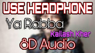 Ya Rabba (8D Audio) Film - Salaam-E-Ishq