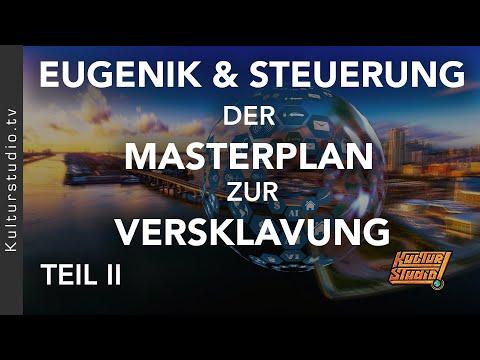 Eugenik & Steuerung- Der Masterplan zur Versklavung TEIL II
