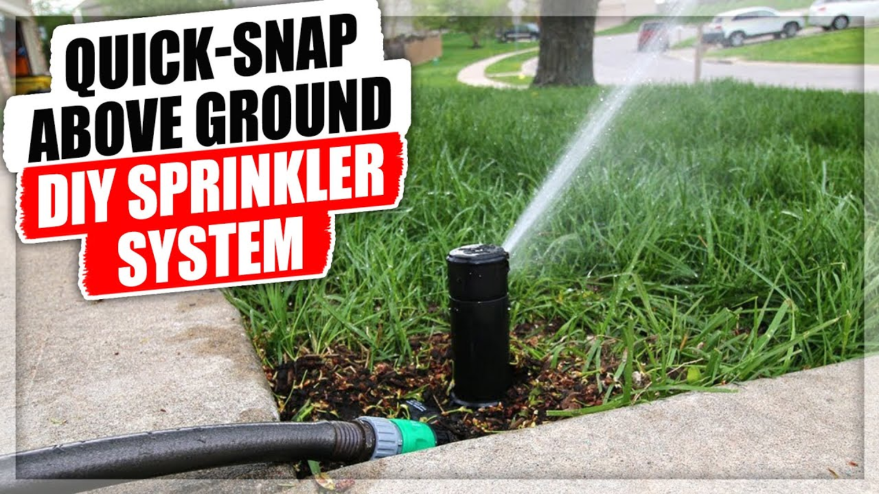 Quick Snap Above Ground Diy Sprinkler System You