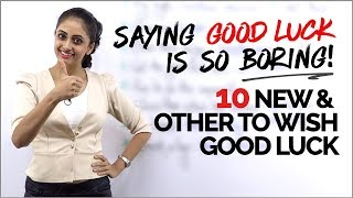 10 Other Ways to Wish GOOD LUCK | Learn English Phrases to Speak Fluently | Advanced English Lesson