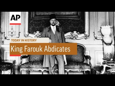 King Farouk I Abdicates - 1952  | Today in History | 26 July 16