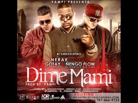 Dime Mami (ORIGINAL 2012) - Nerak Ft Gotay ''El Autentiko'' & Ñengo Flow