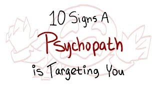 10 Signs A Psychopath is Targeting You