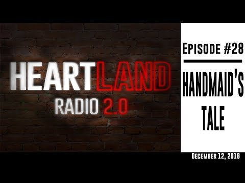 Heartland Radio Ep. 27 - Handmaid's Tale