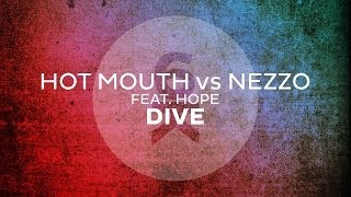 Hot Mouth vs Nezzo feat. Hope - Dive (Original Mix)