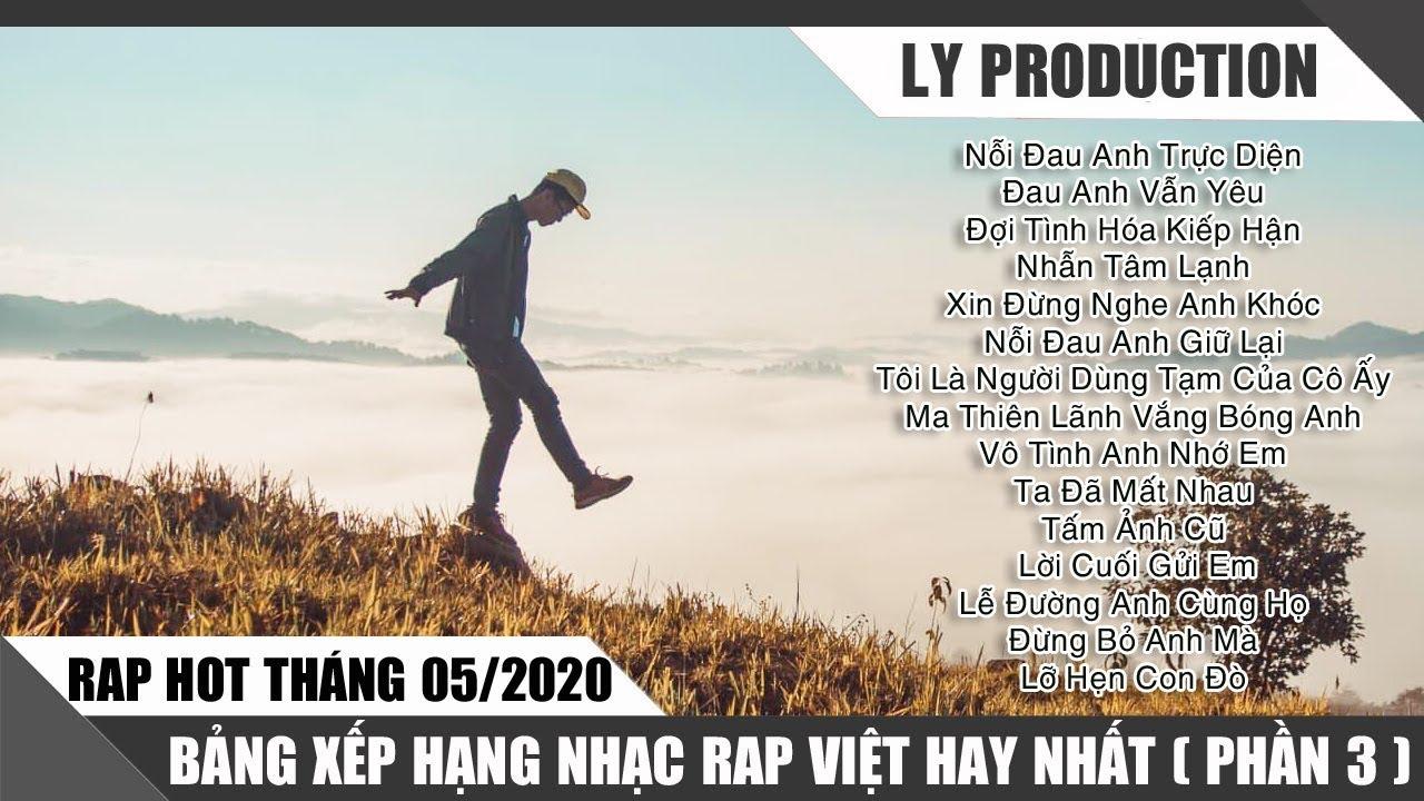 Rap Hot Việt Tháng 05/2020 - Bảng Xếp Hạng Nhạc Rap Việt Hay Nhất Tháng 05/2020 ( P3 )