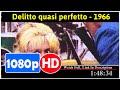 Delitto quasi perfetto (1966) *Full MoVieSs*#