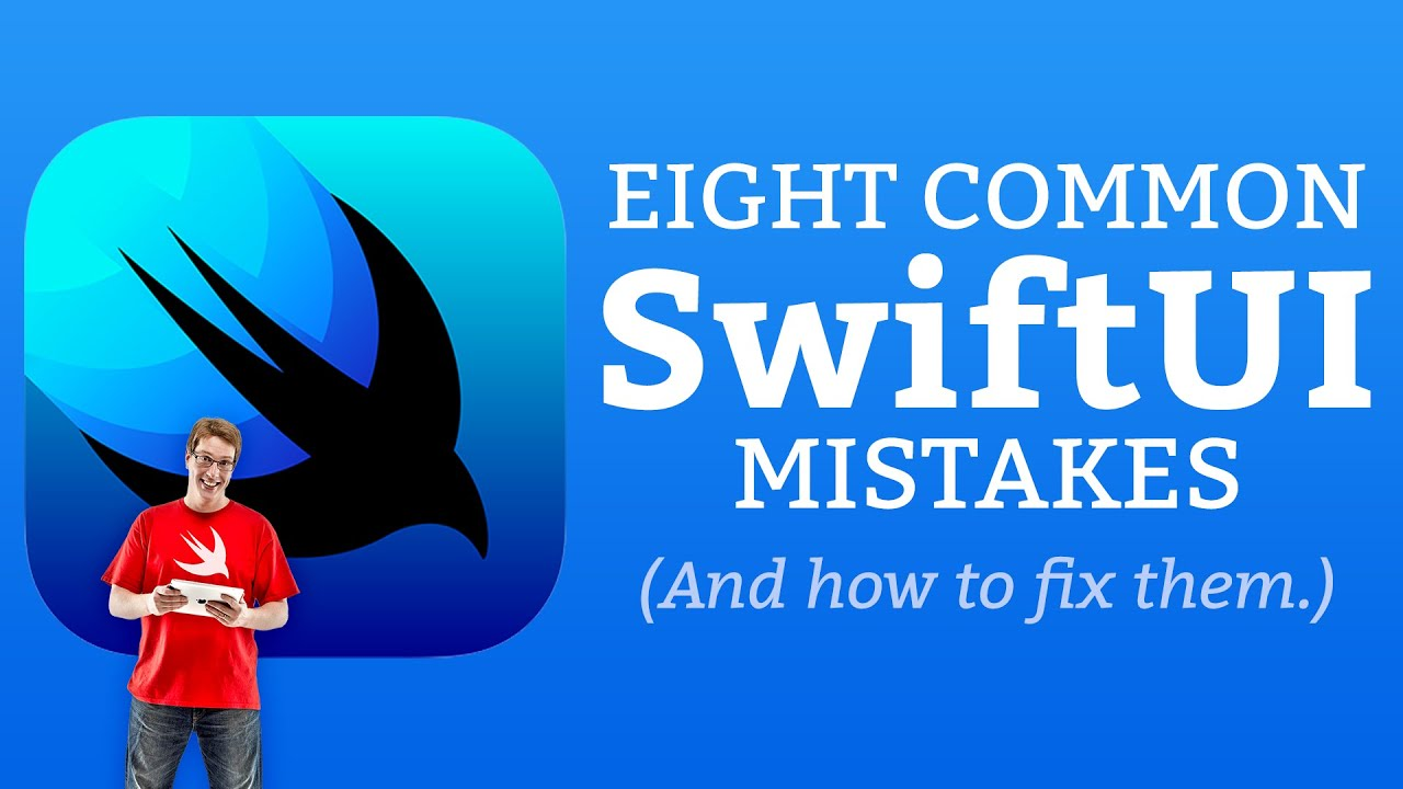 8 Common SwiftUI Mistakes – and How to Fix Them!