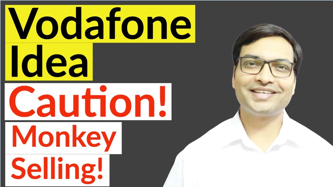 Vodafone Idea - Caution! | Vodafone Idea Share Latest News | Vodafone Idea Stock Analysis
