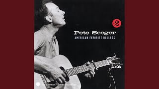 Watch Pete Seeger Blow The Man Down video