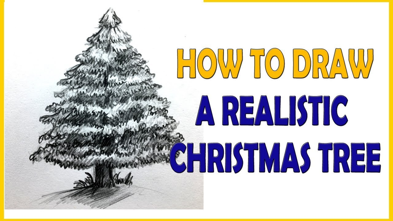 How To Draw A Realistic Christmas Tree.How To Draw A Realistic Christmas Tree Tutorial