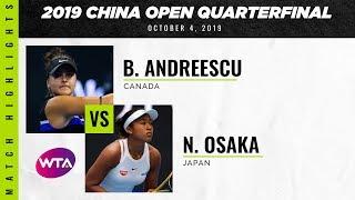 Bianca Andreescu vs. Naomi Osaka | 2019 China Open Quarterfinal | WTA Highlights