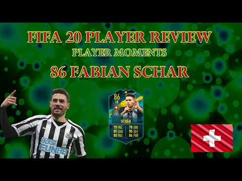 FIFA 20 PLAYER REVIEW - PLAYER MOMENTS FABIAN SCHAR (PLAYER MOMENTS SCHAR Ultimate Team)