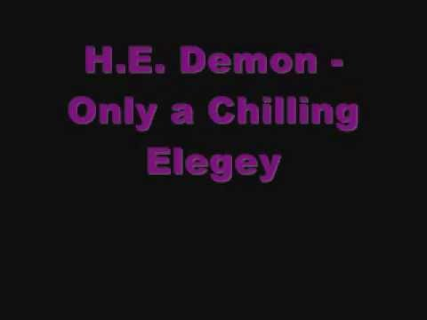 H.E. Demon - Only a Chilling Elegy