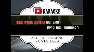 Lagu Karaoke YUNI SHARA & IWA K#AKU JADI BINGUNG
