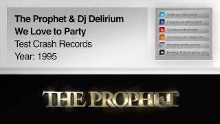 The Prophet & Dj Delirium - We Love 2 Party (1995) (Test Crash Records)
