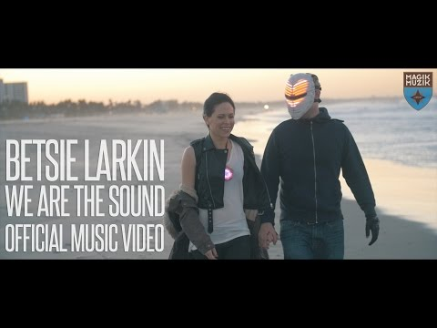 Betsie Larkin - We Are The Sound (Official Music Video)