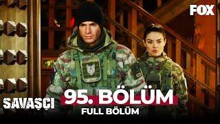Savaşçı 95. Bölüm