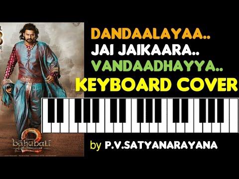 Dandaalayya Or Jai Jaikaara Or Vandhaai Ayya Song From Baahubali 2 Keyboard Cover
