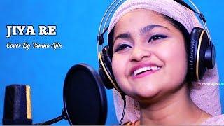 Jiya Re Cover By Yumna Ajin | HD VIDEO
