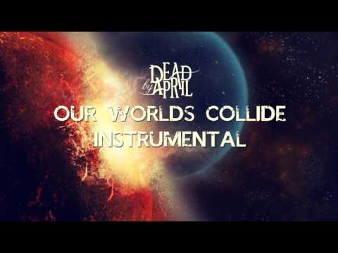 Our Worlds Collide Keyboard Chords By Dead By April Worship Chords