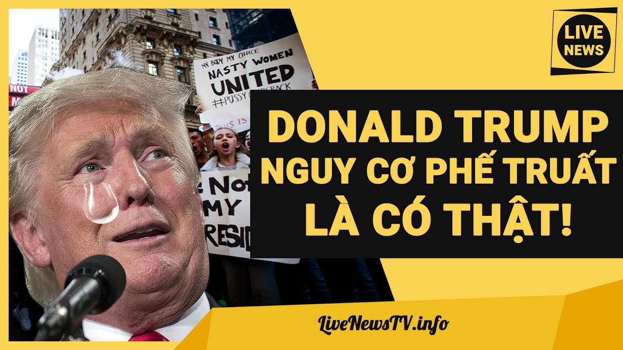 Donald Trump có nguy cơ bị truất phế ?