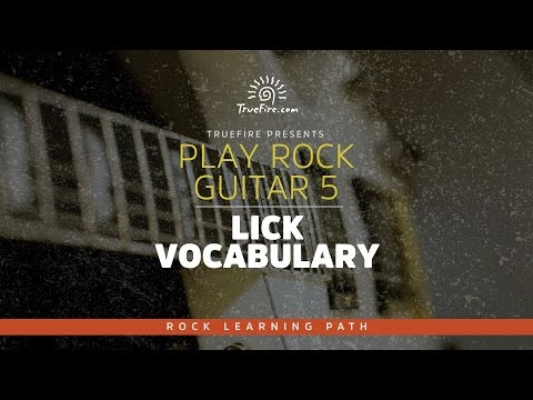 Rock Guitar 5: Lick Vocabulary - Intro