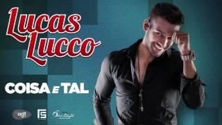 Lucas Lucco  Coisa e Tal ( Lançamento 2013)