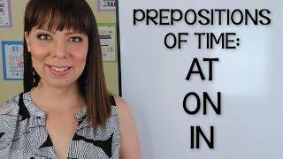 CÓMO USAR AT ON IN EN INGLÉS - PRESPOSICIONES EN INGLES | PREPOSITIONS OF TIME