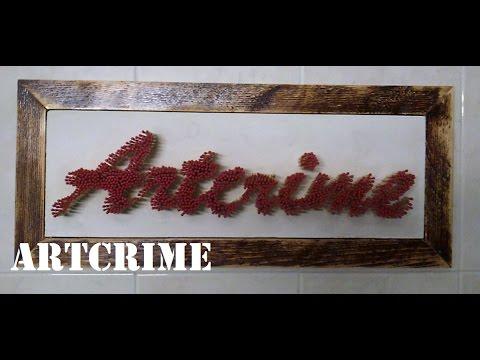 Artcrime #9 - DIY - Arte em 1200 fosforos