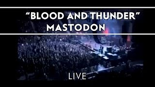 Mastodon - Blood and Thunder [Live]