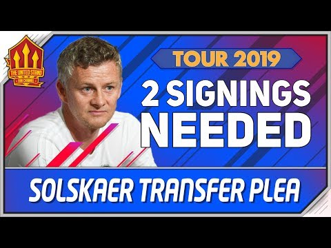 Solskjaer's Transfer Demand! Man Utd Transfer News | Manchester United Tour 2019
