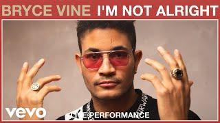 Bryce Vine - I'm Not Alright (Live Performance) | Vevo