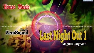 Last Night Out 1  Magnus Ringblom  House Music