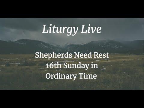 Liturgy Live 16th Sunday OT 22Jul18