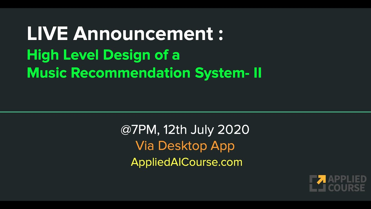 Announcement for LIVE on 12th July: [ Part-II of High-Level design of a Music Recommendation System]