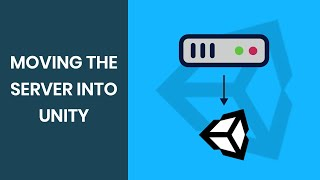 Moving the Server Code into Unity   C# Networking Tutorial - Part 6